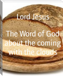 The Word of God about the coming with the clouds