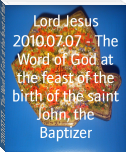 2010.07.07 - The Word of God at the feast of the birth of the saint John, the Baptizer