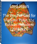 The Word of God for Vladimir Putin, the Russian President (2018.11.21)