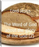 The Word of God about the glory of the God (2)