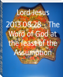 2013.08.28 - The Word of God at the feast of the Assumption