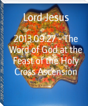 2013.09.27 - The Word of God at the Feast of the Holy Cross Ascension