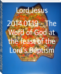 2014.01.19 - The Word of God at the feast of the Lord's Baptism