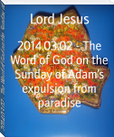 2014.03.02 - The Word of God on the Sunday of Adam's expulsion from paradise