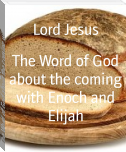 The Word of God about the coming with Enoch and Elijah