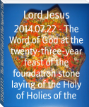 2014.07.22 - The Word of God at the twenty-three-year feast of the foundation stone laying of the Holy of Holies of the