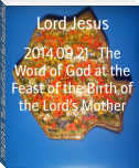 2014.09.21- The Word of God at the Feast of the Birth of the Lord's Mother