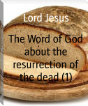 The Word of God about the resurrection of the dead (1)