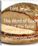 The Word of God about the false prophet and the ecumenism (9)