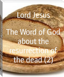 The Word of God about the resurrection of the dead (2)