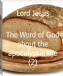 The Word of God about the apocalyptic fire (2)