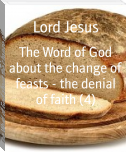 The Word of God about the change of feasts - the denial of faith (4)