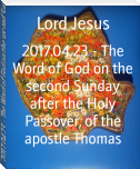 2017.04.23 - The Word of God on the second Sunday after the Holy Passover, of the apostle Thomas