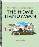 The Hilarious Adventures of the Home Handyman