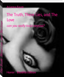 The Truth, There Lies, and The Love