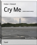 Cry Me ........