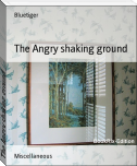 The Angry shaking ground