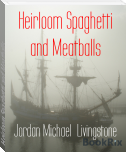 Heirloom Spaghetti and Meatballs