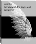 the werewolf, the angel, and the hybrid