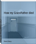How my Grandfather died