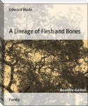 A Lineage of Flesh and Bones