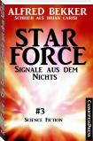 Brian Carisi - Star Force 3: Signale aus dem Nichts (Star Force Commander John Darran)