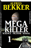 Mega Killer 1 (Science Fiction Serial)