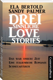 Drei sinnliche Love Stories