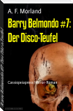 Barry Belmondo #7: Der Disco-Teufel