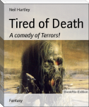 Tired of Death