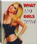 What Bad Girls Want: