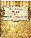 My Life With Harold George Porter