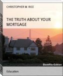 THE TRUTH ABOUT YOUR MORTGAGE