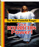 The Most Powerful Prayer:The Resurrection Power!