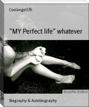 """MY Perfect life"" whatever"