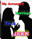 My Arranged Marrige to a Jerk