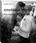 emotional lovers :)