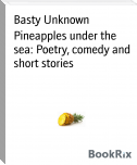 Pineapples under the sea: Poetry, comedy and short stories