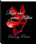 Kiss Me Sweet Killer