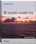 If angels could cry