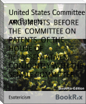 ARGUMENTS  BEFORE THE  COMMITTEE ON PATENTS  OF THE  HOUSE OF REPRESENTATIVES,  CONJOINTLY WITH THE SENATE COMMITTEE