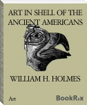 ART IN SHELL OF THE ANCIENT AMERICANS
