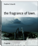 the fragrance of lawn.