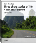 Three short stories of life