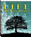 LIFE: THE FINAL SECONDS