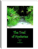 The Trail of Mysteries