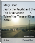 Jaufry the Knight and the Fair Brunissende        A Tale of the Times of King Arthur