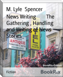 News Writing        The Gathering , Handling and Writing of News Stories