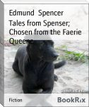 Tales from Spenser; Chosen from the Faerie Queene