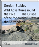 "Wild Adventures round the Pole        The Cruise of the ""Snowbird"" Crew in the ""Arrandoon"""